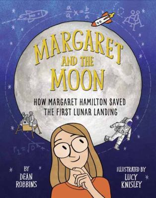 Margaret and the Moon : how Margaret Hamilton saved the first lun