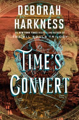 Time's convert by Harkness, Deborah E.,