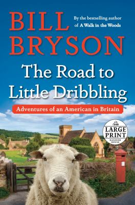 The road to Little Dribbling : adventures of an American in Brita