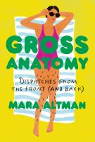 Gross anatomy : dispatches from the front (and back)