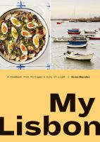 My Lisbon : a cookbook from Portugal's city of light