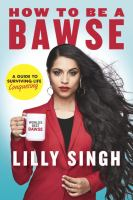 How to be a bawse : a guide to conquering life