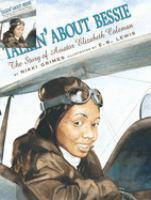 Talkin' about Bessie : the story of aviator Elizabeth Coleman