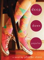 Deep down popular : a novel