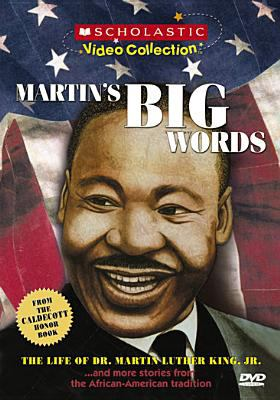 Martin's big words : the life of Dr. Martin Luther King, Jr. --and more stories from the African-American tradition