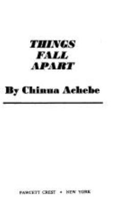 Things fall apart by Achebe, Chinua.
