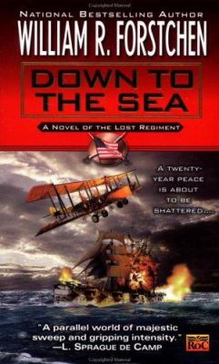 Down to the sea : a novel of the Lost Regiment