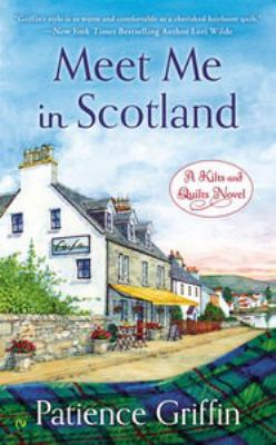 Meet me in Scotland : a kilts and quilts novel