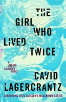 The girl who lived twice : a Lisbeth Salander novel