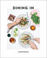 Dining in : highly cookable recipes