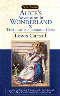 Alice's adventures in Wonderland ; and, Through the looking glass by Carroll, Lewis,