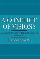 A conflict of visions : ideological origins of political struggles