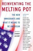 Reinventing the melting pot : the new immigrants and what it means to be American
