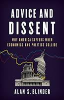 Advice and dissent : why America suffers when economics and politics collide