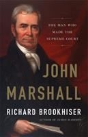 John Marshall : the man who made the Supreme Court