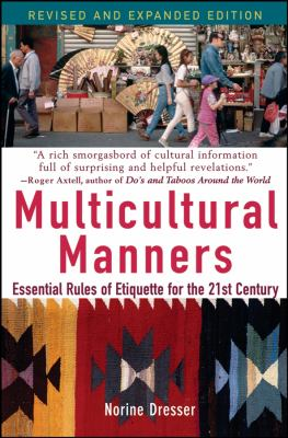 Multicultural manners : essential rules of etiquette for the 21st