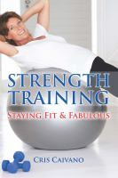 Strength training : staying fit & fabulous