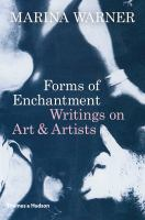 Forms of enchantment : writings on art & artists
