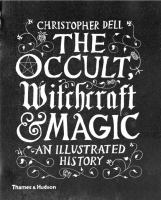 The occult, witchcraft & magic : an illustrated history