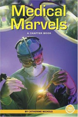Medical marvels : a chapter book