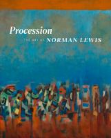 Procession : the art of Norman Lewis