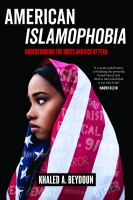 American Islamophobia : understanding the roots and rise of fear
