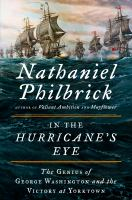In the hurricane's eye : the genius of George Washington and the victory at Yorktown