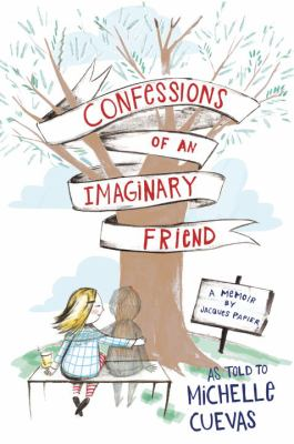 Confessions of an imaginary friend : a memoir