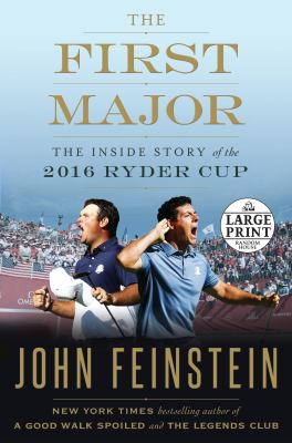 The first major : inside the story of the 2016 Ryder Cup