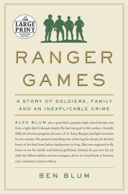 Ranger games : a story of soldiers, family and an inexplicable crime