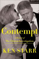 Contempt : a memoir of the Clinton investigation