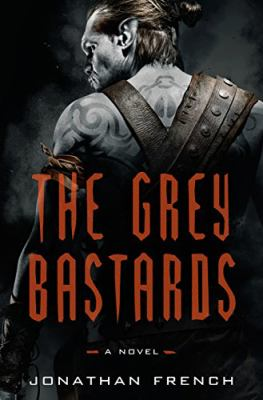 The Grey Bastards by French, Jonathan