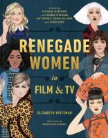 Renegade women in film & TV by Weitzman, Elizabeth,