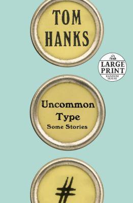 Uncommon type : some stories