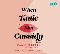 When Katie met Cassidy : a novel