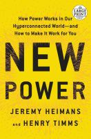 New power : how power works in our hyperconnected world -- and how to make it work for you