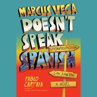 Marcus Vega doesn't speak Spanish : a novel