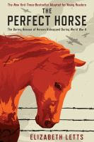 The perfect horse : the daring rescue of horses kidnapped by Hitler