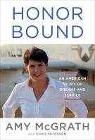 Honor bound : an American story of dreams and service