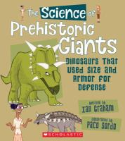 The science of prehistoric giants : dinosaurs that used size and armor for defense