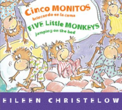 Cinco Monitos Brincando En La Cama = Five Little Monkeys Jumping on the Bed