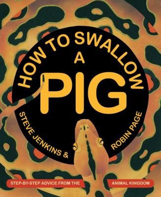 How to swallow a pig : step-by-step advice from the animal kingdo