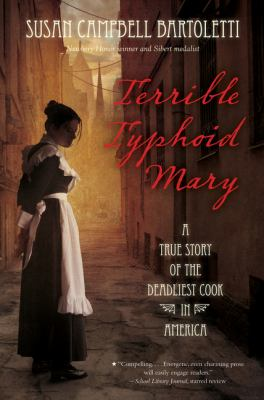 Terrible typhoid Mary : a true story of the deadliest cook in America