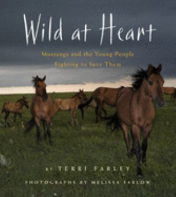 Wild at heart : mustangs and the young people fighting to save th