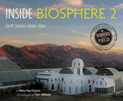 Inside Biosphere 2 : earth science under glass