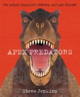 Apex predators : the world's deadliest hunters, past and present