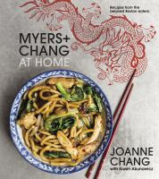 Myers+Chang at home : yum me yum you : recipes from the beloved Boston eatery