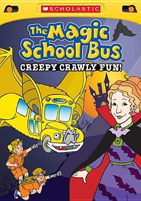 The magic school bus.   Creepy crawly fun