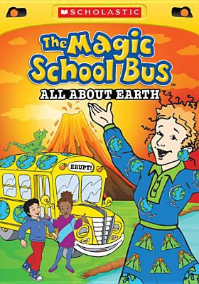 The magic school bus.   All about Earth.