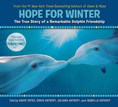 Hope for Winter : the true story of a remarkable dolphin friendship
